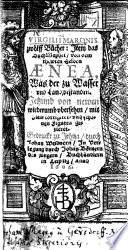 V. M. zwölff Bücher: Item das Buch Maphei, von dem thewren Helden Ænea ... von newen wiederumb ubersehen, mit Fleis corrigiret, und ... Figuren gezieret. [Translated into German.]