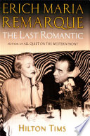The Last Romantic  A life of Eric Maria Remarque