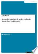 """Bismarcks Sozialpolitik und seine Taktik """"Zuckerbrot und Peitsche"""""""