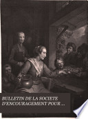 BULLETIN DE LA SOCIETE D'ENCOURAGEMENT POUR L'INDUSTRIE NATIONAL TROISIEME SERIE TOME VIII