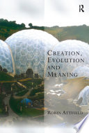 Creation  Evolution and Meaning