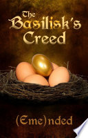 The Basilisk s Creed  Volume One  The Basilisk s Creed  1
