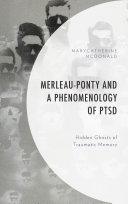 Merleau-Ponty and a Phenomenology of PTSD Book