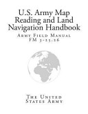 Army Field Manual Fm 3 25 26  U S  Army Map Reading and Land Navigation Handbook