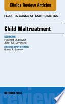 Child Maltreatment  An Issue of Pediatric Clinics