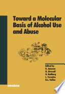 Toward a Molecular Basis of Alcohol Use and Abuse
