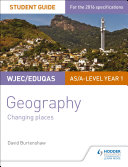Wjec Eduqas As A Level Geography Student Guide 1 Changing Places