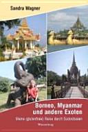 Borneo, Myanmar und andere Exoten