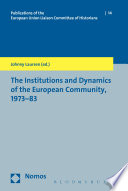 The Institutions and Dynamics of the European Community  1973 83