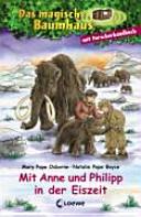 Das magische Baumhaus   mit Anne und Philipp in der Eiszeit