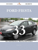Ford Fiesta 33 Success Secrets 33 Most Asked Questions On Ford Fiesta What You Need To Know