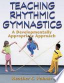Teaching Rhythmic Gymnastics: A Developmentally Appropriate Approach