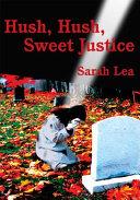 Hush  Hush  Sweet Justice