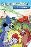 Regular Show Original Graphic Novel Vol. 3: A Clash of Consoles
