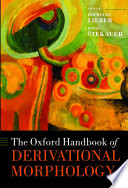 The Oxford Handbook Of Derivational Morphology : companion volume to the oxford...