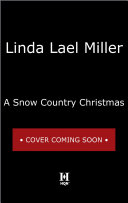 A Snow Country Christmas : discovers his inner cowboy--and the woman of...