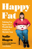 Happy Fat Taking Up Space In A World That Wants To Shrink You