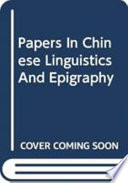 Papers in Chinese Linguistics and Epigraphy
