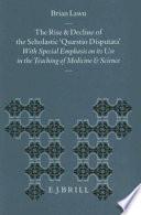 The Rise and Decline of the Scholastic  Qauaestio Disputata