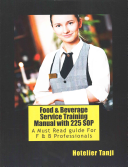 Food   Beverage Service Training Manual With 225 SOP
