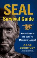 SEAL Survival Guide  Active Shooter and Survival Medicine Excerpt