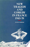 New Tragedy and Comedy in France  1945 1970