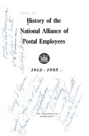History of the National Alliance of Postal Employees  1913 1955