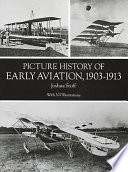 Picture History of Early Aviation  1903 1913
