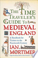 The Time Traveler s Guide to Medieval England