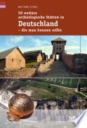 50 weitere arch  ologische St  tten in Deutschland   die man kennen sollte