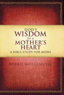 God s Wisdom for a Mother s Heart