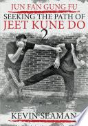 Jun Fan Gung Fu   Seeking the Path of Jeet Kune Do 2
