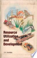 Resource Utilization and Development