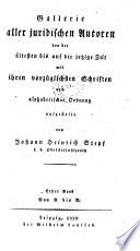 Gallerie aller juridischen Autoren von der ältesten bis auf die jetzige Zeit (etc.)