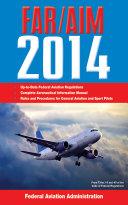 Federal Aviation Regulations/Aeronautical Information Manual 2014 Book
