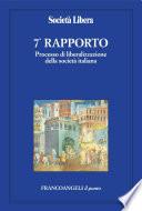 Settimo Rapporto  Processo di liberalizzazione della societ   italiana