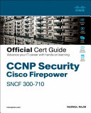 Ccnp Security Firepower Sncf 300 710 Official Cert Guide