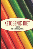 Ketogenic Diet 3 Months Food Exercise Journal