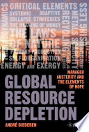 Global Resource Depletion Managed Austerity And The Elements Of Hope