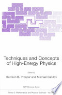 Techniques and Concepts of High Energy Physics