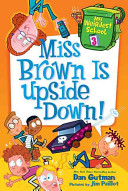 My Weirdest School  3  Miss Brown Is Upside Down