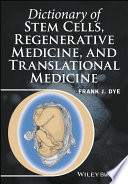 Dictionary Of Stem Cells, Regenerative Medicine, And Translational Medicine : of burgeoning basic research and clinical application....
