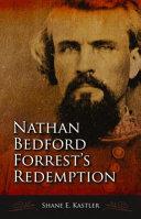 Nathan Bedford Forrest s Redemption