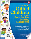 Teaching Gifted Children in Today s Preschool and Primary Classrooms