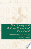 The Literary and Cultural Rhetoric of Victimhood