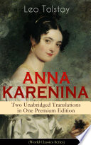 anna karenina two unabridged translations in one premium edition world classics series