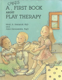 A Child S First Book About Play Therapy