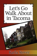 Let's Go Walk about in Tacoma by Karla Stover