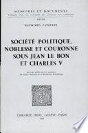Société politique, noblesse et couronne sous Jean le Bon et Charles V