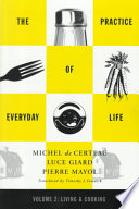 The Practice of Everyday Life Living and cooking. Volume 2